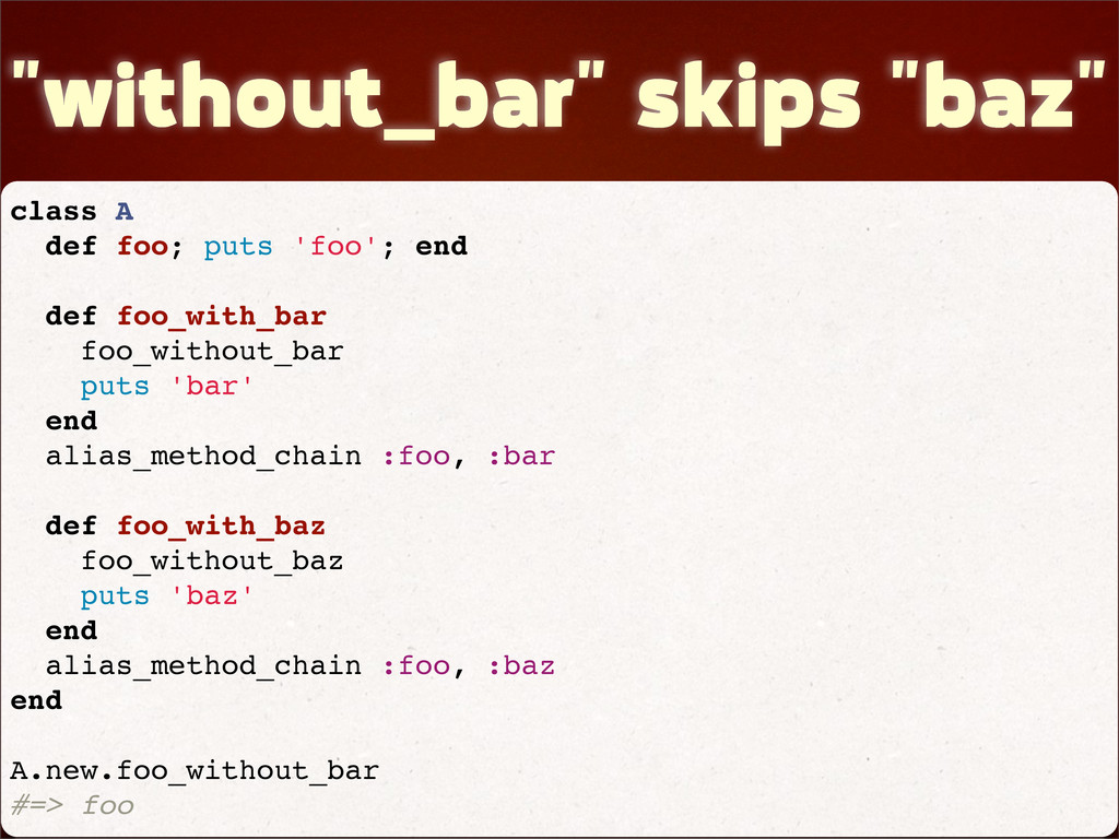"""""""without_bar"""" skips """"baz"""" class A def foo; puts..."""