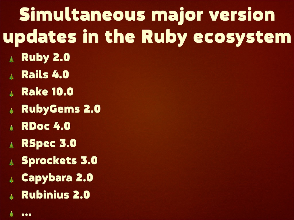 Simultaneous major version updates in the Ruby ...