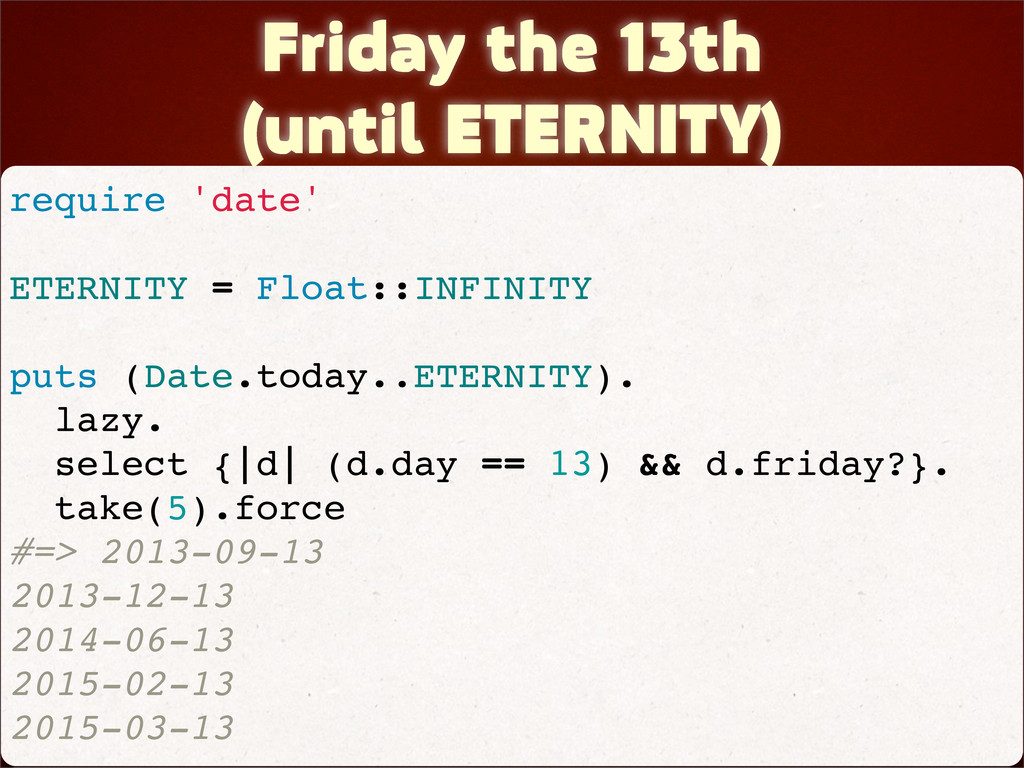 Friday the 13th (until ETERNITY) require 'date'...