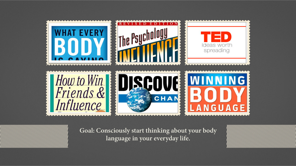 Goal: Consciously start thinking about your bod...