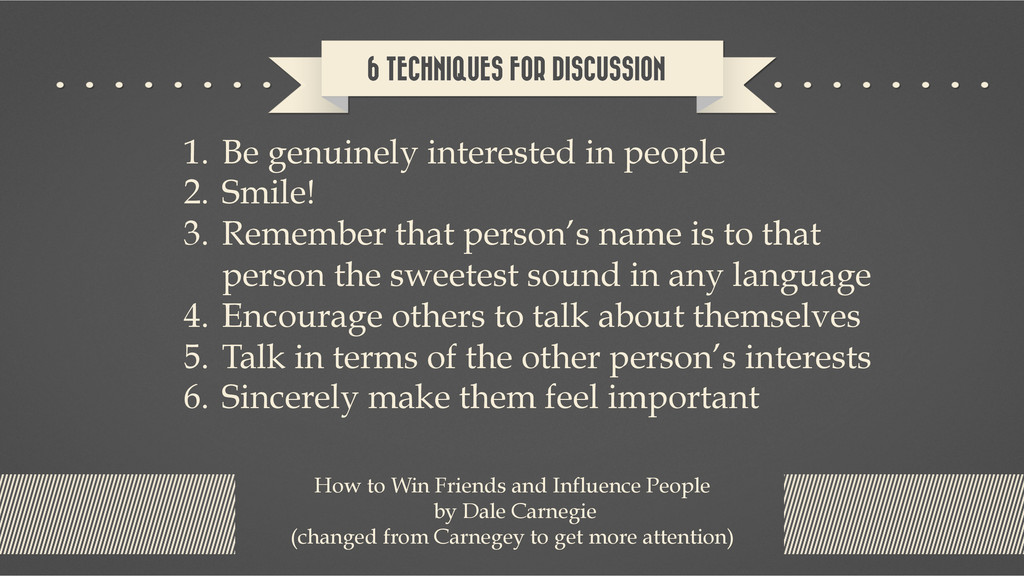 6 TECHNIQUES FOR DISCUSSION How to Win Friends ...