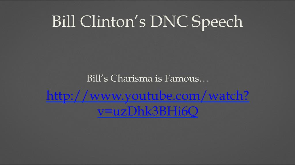 Bill Clinton's DNC Speech Bill's Charisma is Fa...
