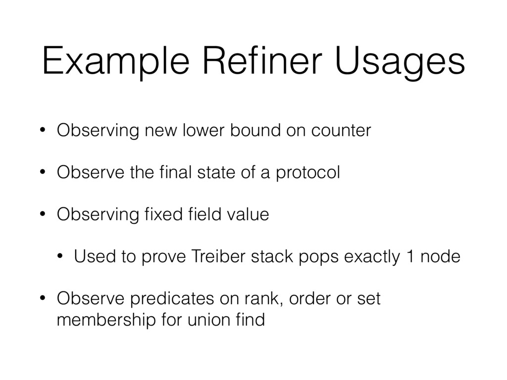 Example Refiner Usages • Observing new lower bou...