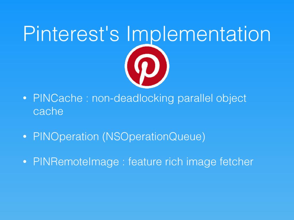 Pinterest's Implementation • PINCache : non-dea...