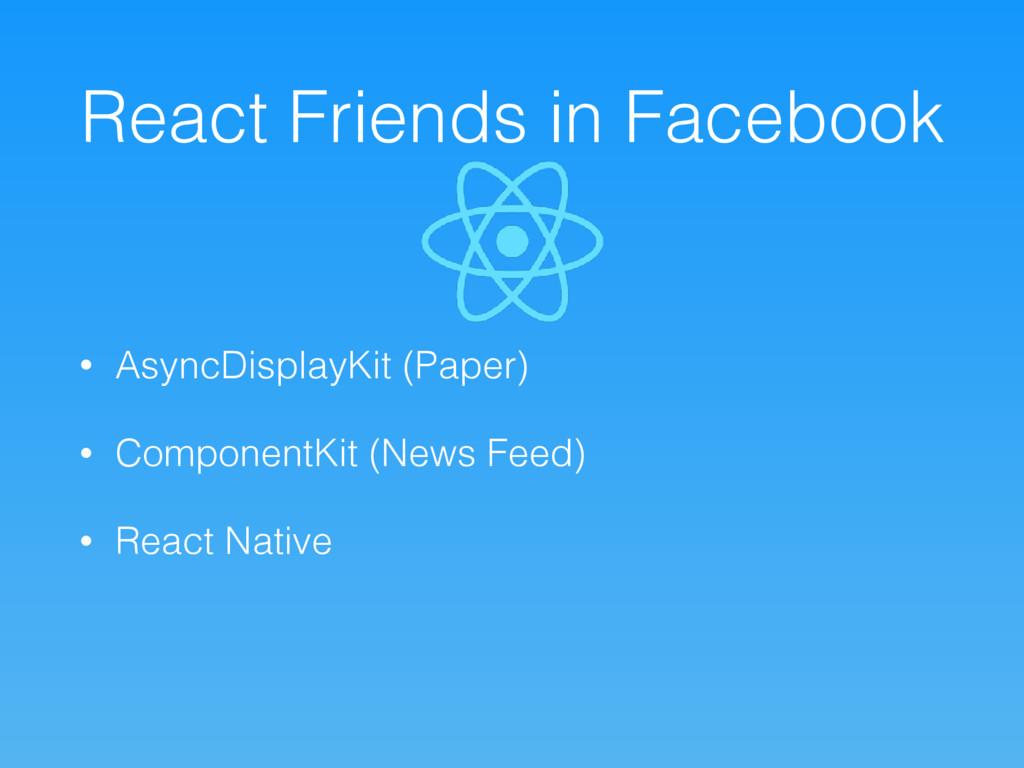 React Friends in Facebook • AsyncDisplayKit (Pa...