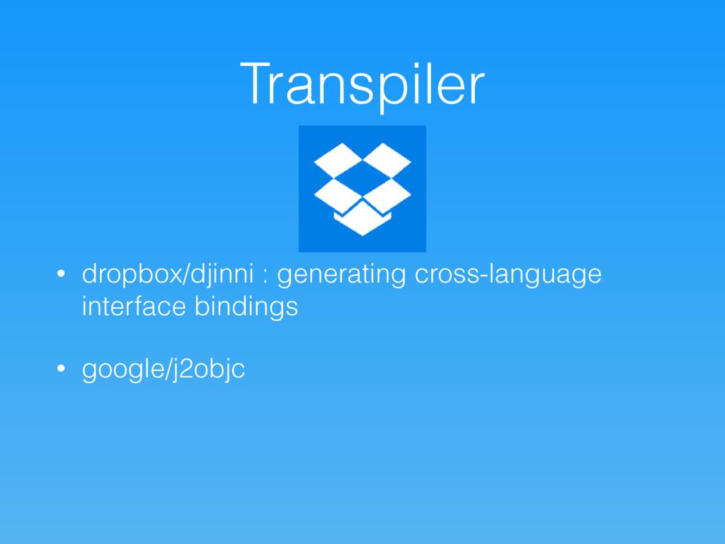 Transpiler • dropbox/djinni : generating cross-...
