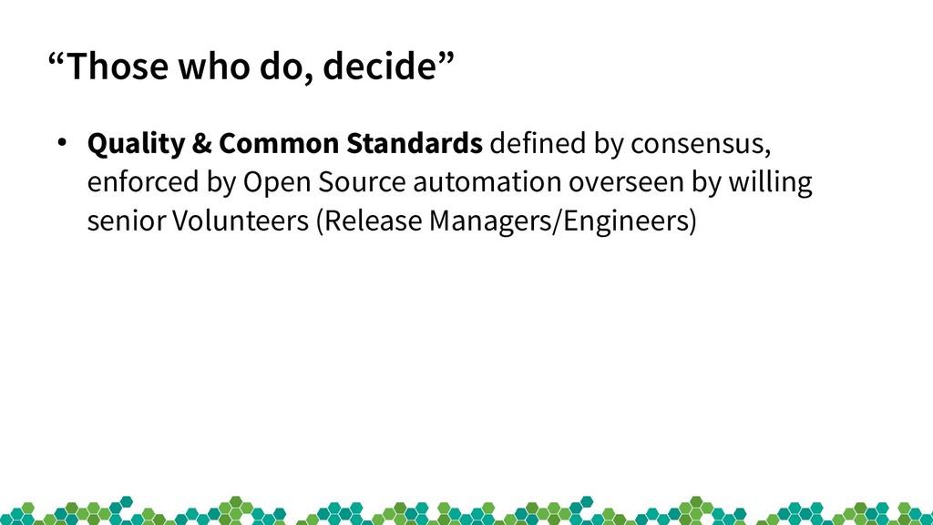 """Those who do, decide"" ● Quality & Common Stand..."