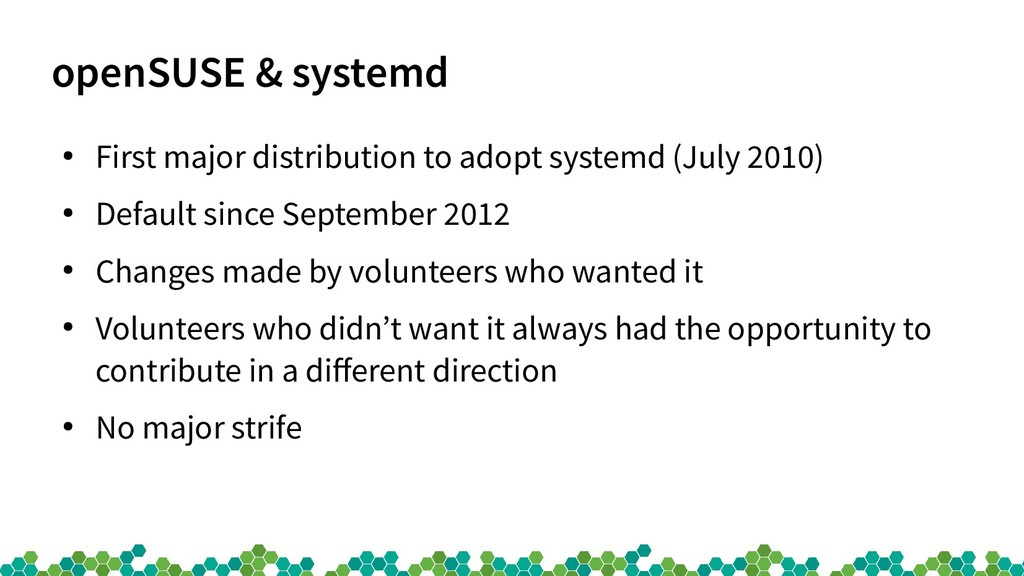 openSUSE & systemd ● First major distribution t...