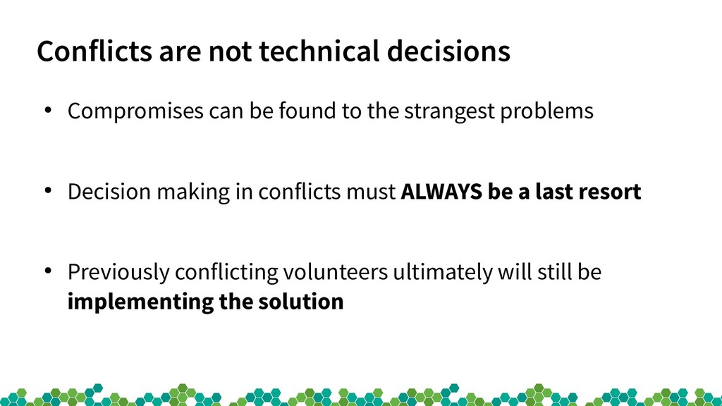Conflicts are not technical decisions ● Comprom...