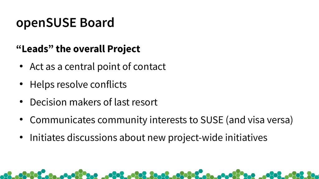 """openSUSE Board """"Leads"""" the overall Project ● Ac..."""