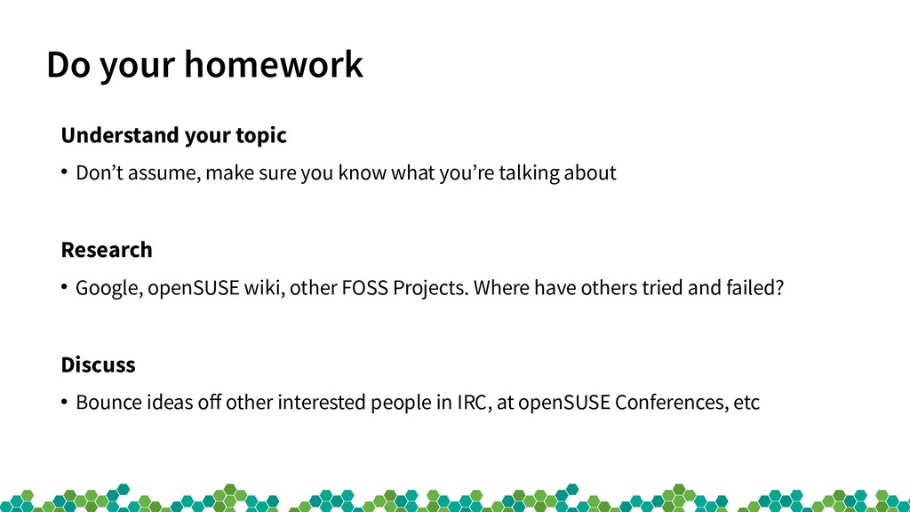 Do your homework Understand your topic ● Don't ...