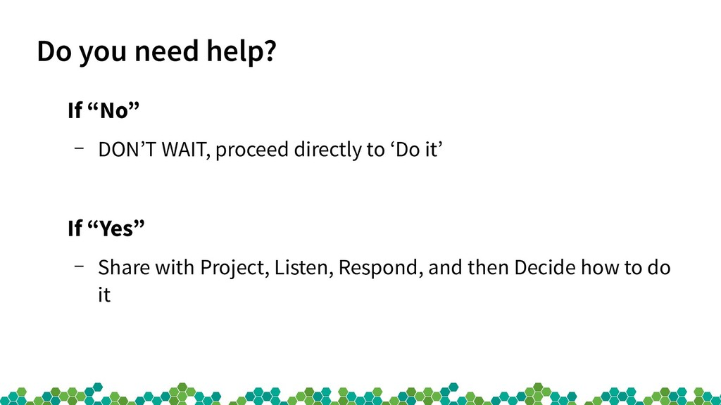 """Do you need help? If """"No"""" – DON'T WAIT, proceed..."""