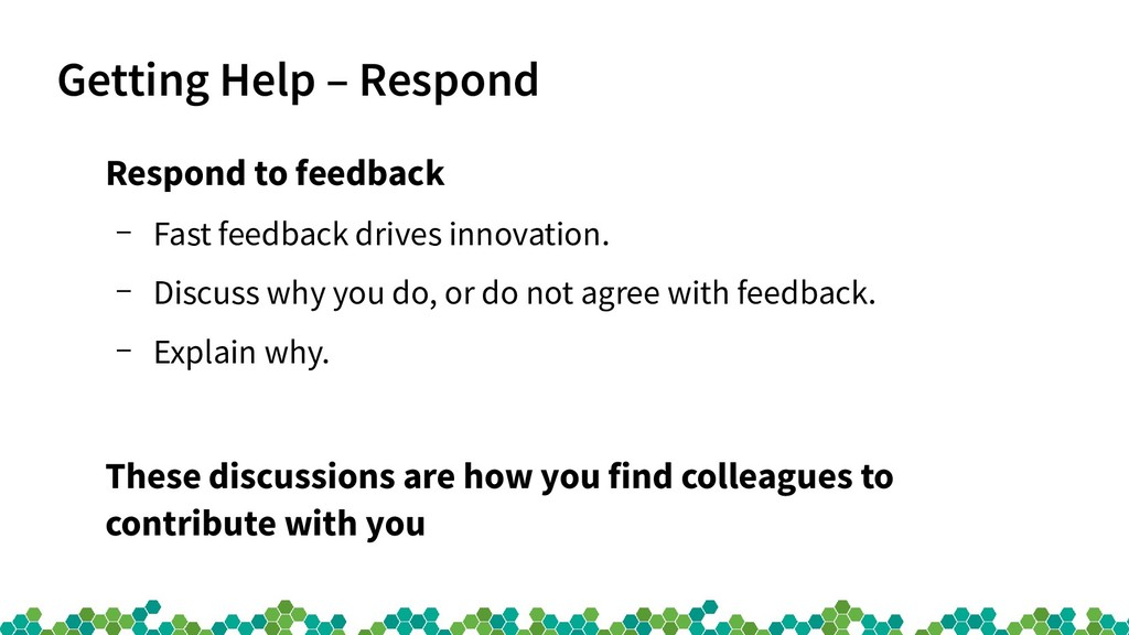 Getting Help – Respond Respond to feedback – Fa...