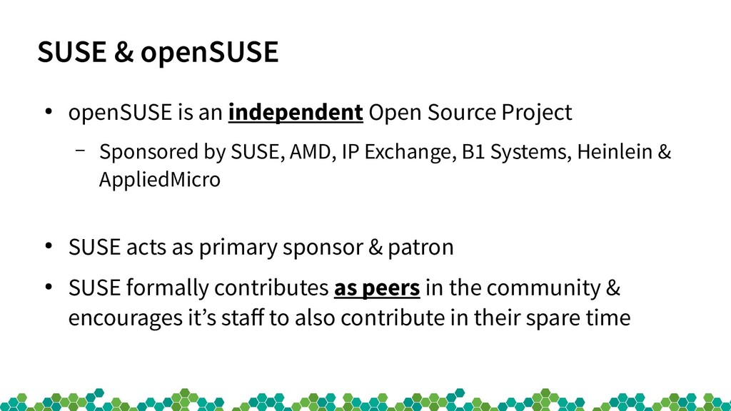 SUSE & openSUSE ● openSUSE is an independent Op...