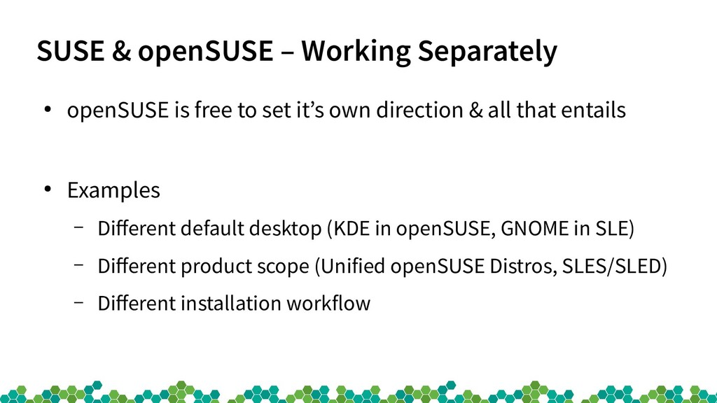 SUSE & openSUSE – Working Separately ● openSUSE...