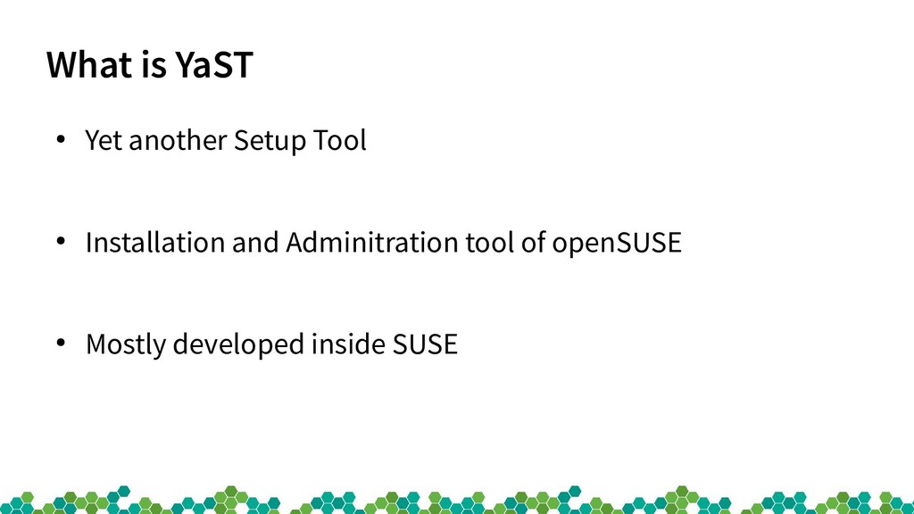 What is YaST ● Yet another Setup Tool ● Install...