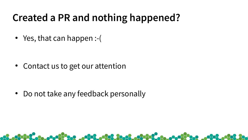 Created a PR and nothing happened? ● Yes, that ...