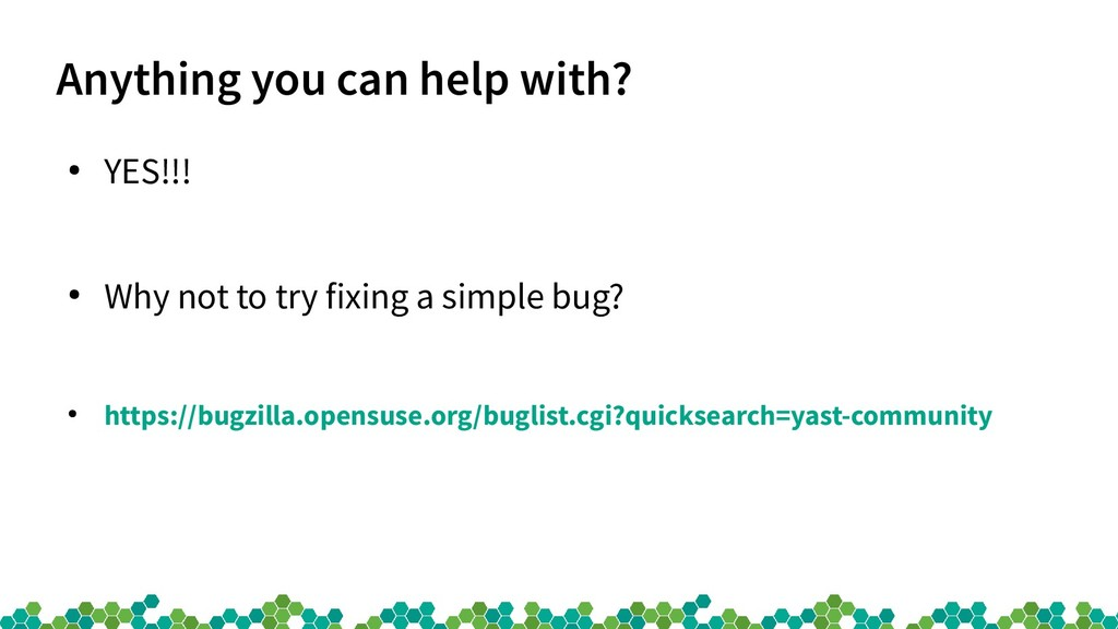 Anything you can help with? ● YES!!! ● Why not ...