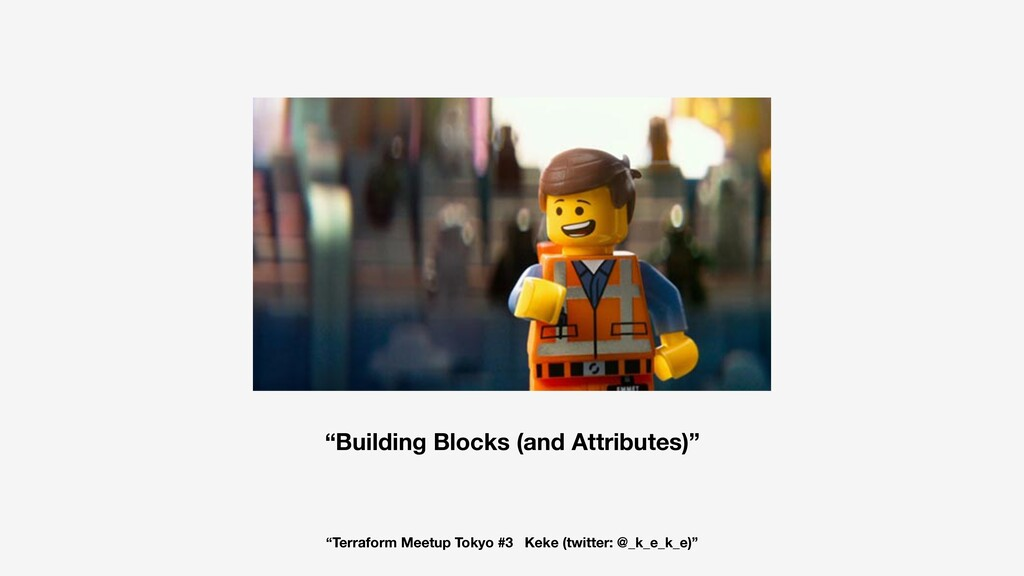 """Building Blocks (and Attributes)"" ""Terraform M..."