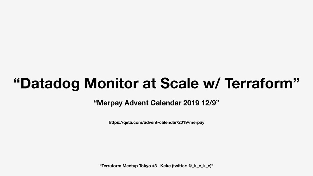 """Datadog Monitor at Scale w/ Terraform"" ""Merpay..."
