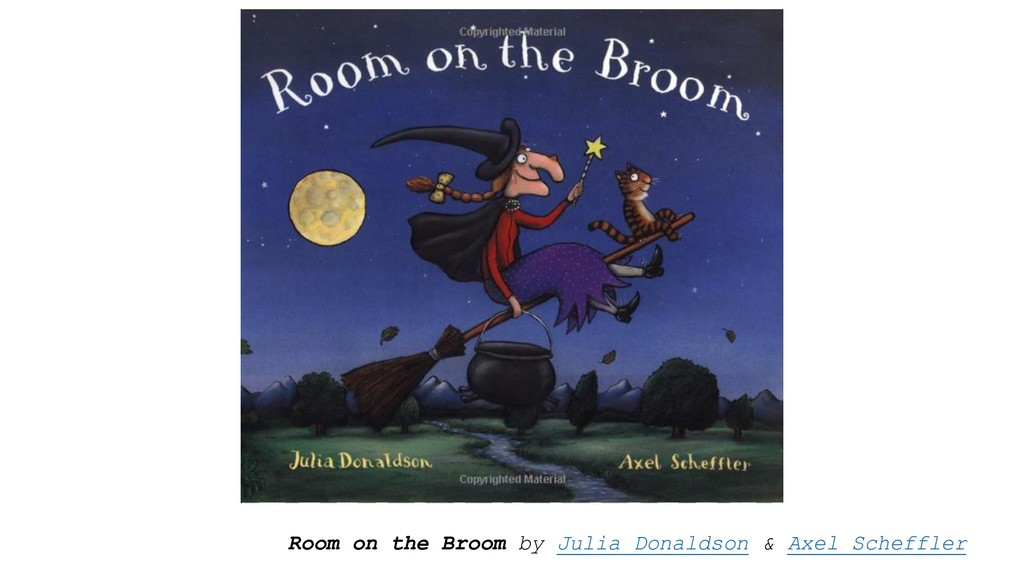 Room on the Broom by Julia Donaldson & Axel Sch...