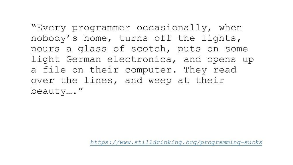 https://www.stilldrinking.org/programming-sucks...