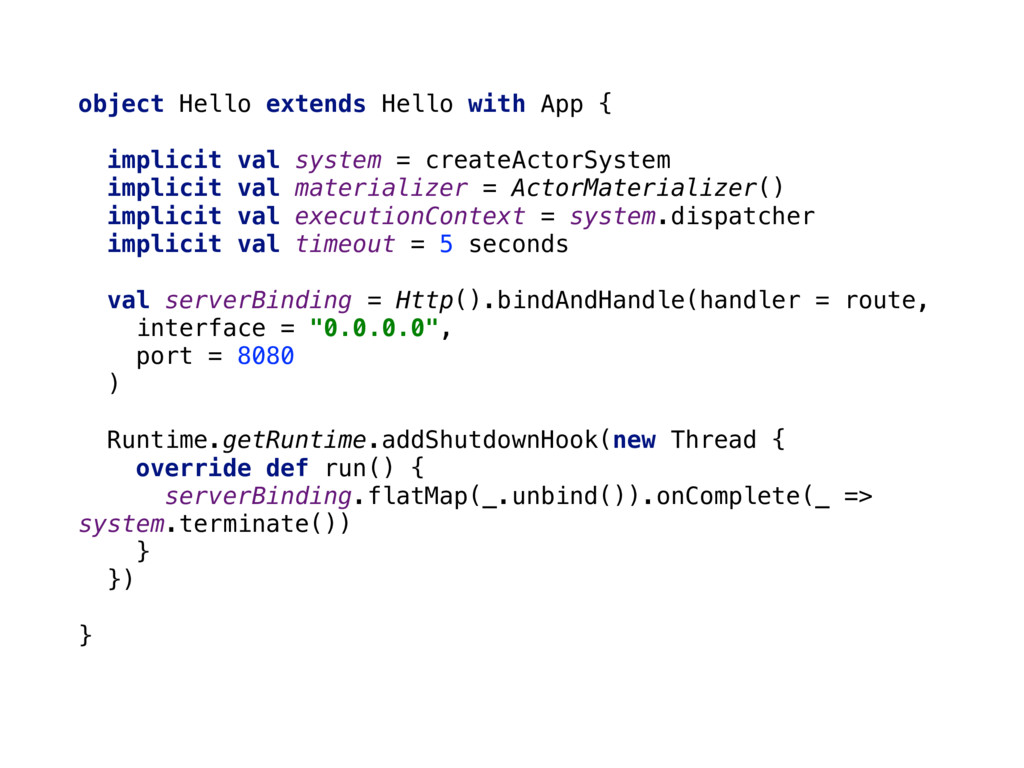 object Hello extends Hello with App { implicit ...