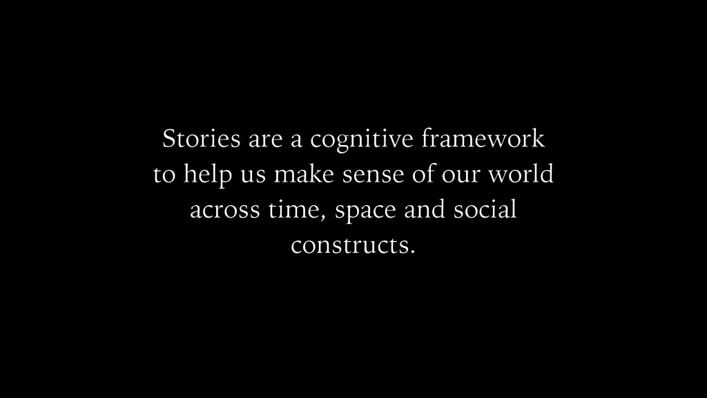 Stories are a cognitive framework to help us ma...