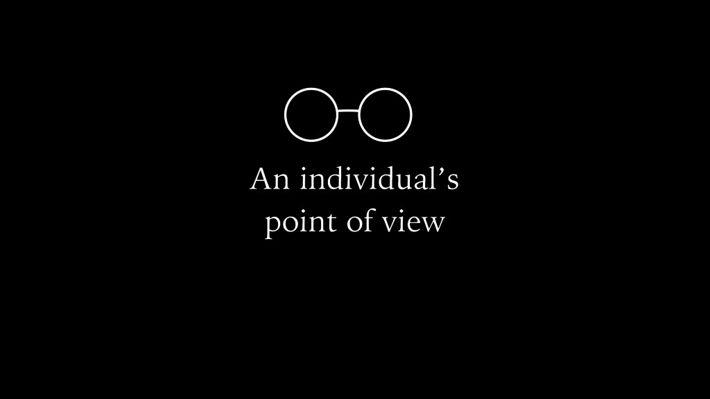 An individual's point of view