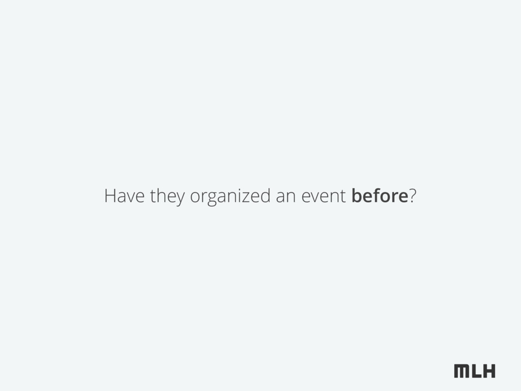 Have they organized an event before?
