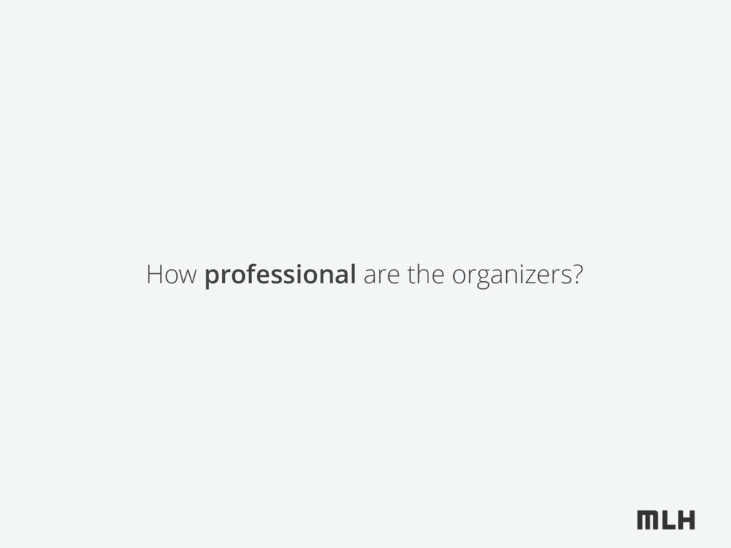 How professional are the organizers?