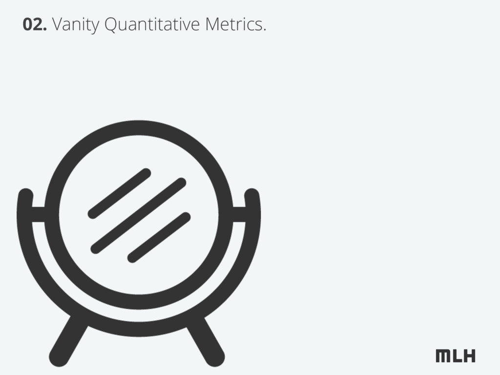 02. Vanity Quantitative Metrics.