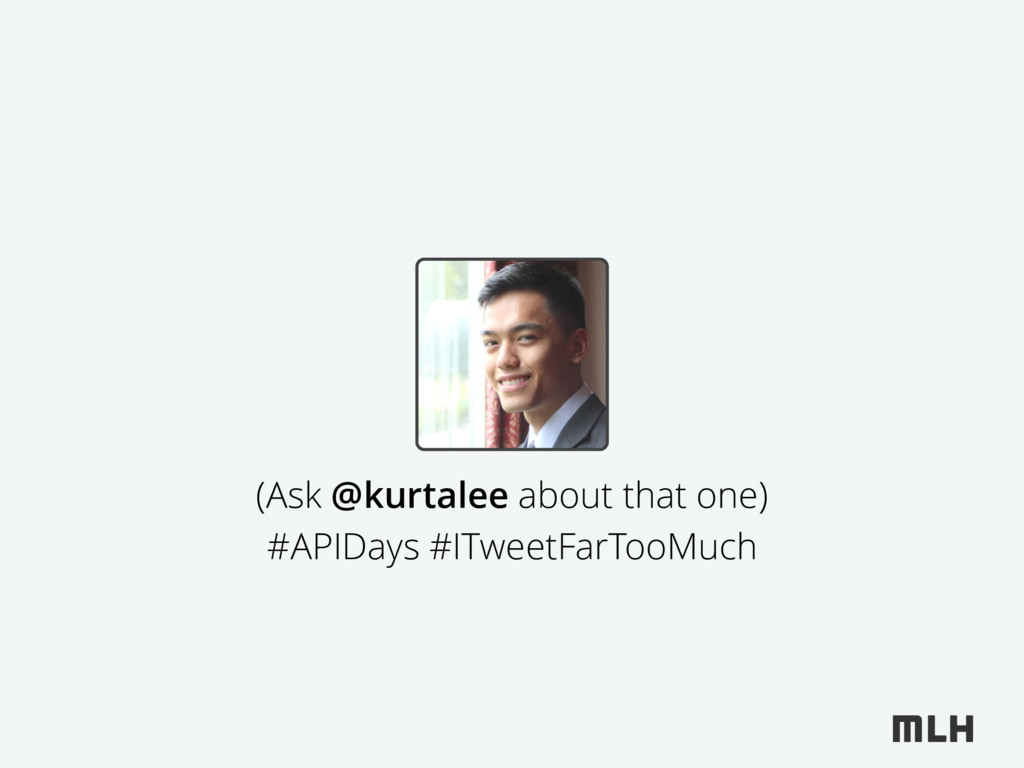 (Ask @kurtalee about that one) #APIDays #ITweet...