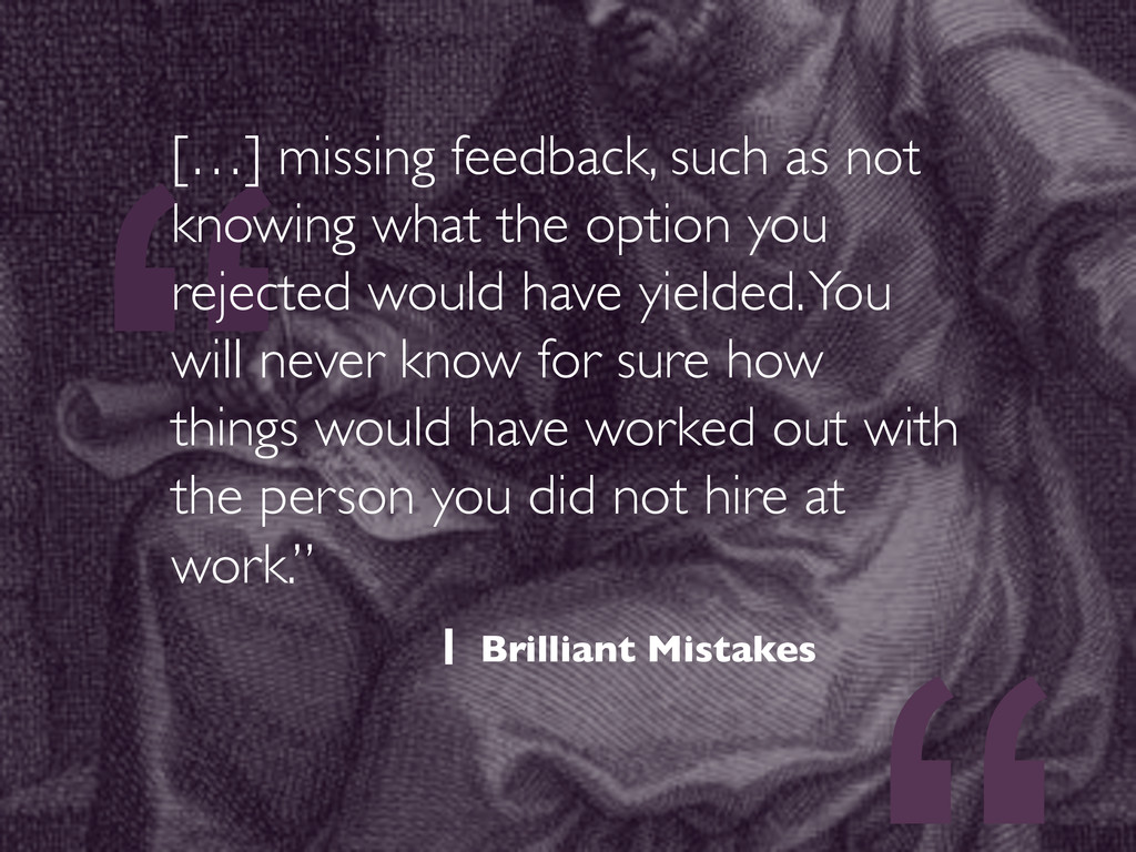 """"""" […] missing feedback, such as not knowing wha..."""