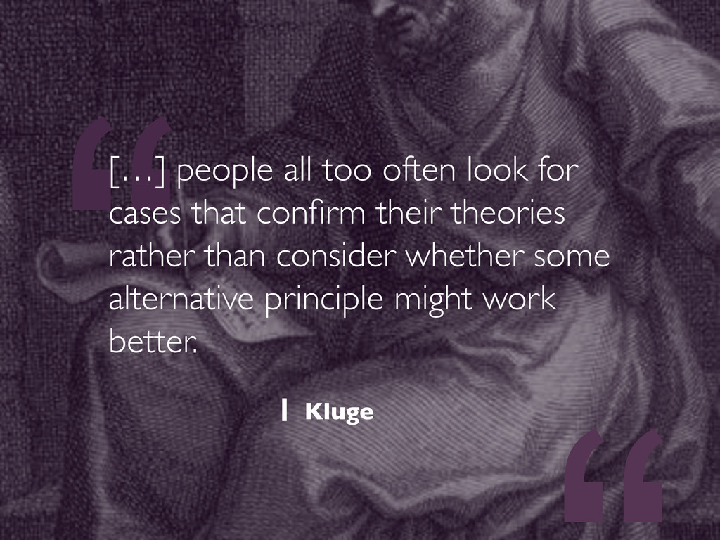 """"""" […] people all too often look for cases that ..."""
