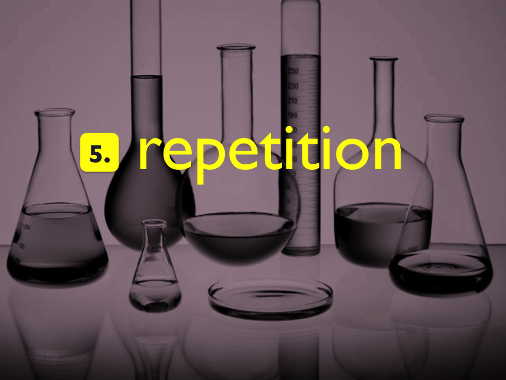 repetition  5.
