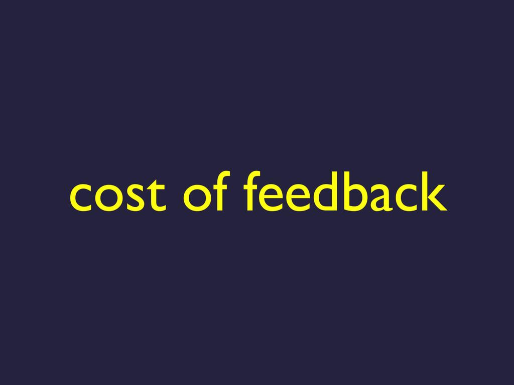 cost of feedback