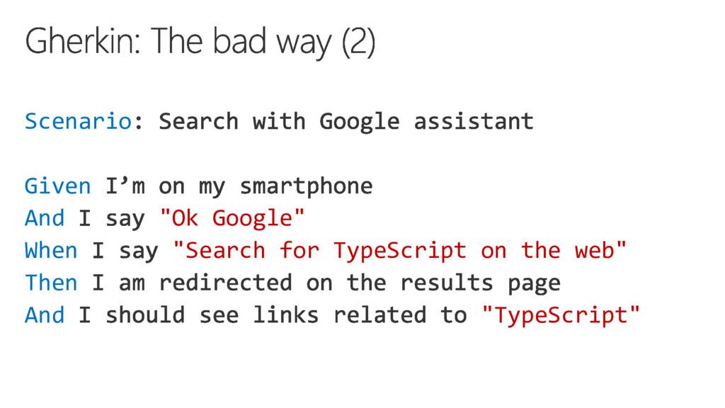 "Scenario Given And ""Ok Google"" When ""Search for..."