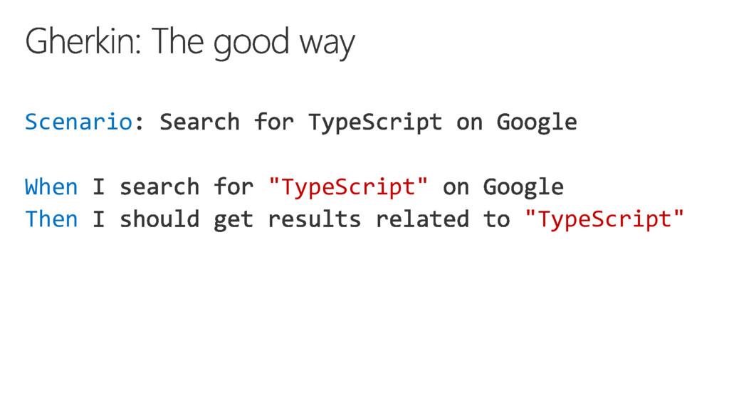 """Scenario When """"TypeScript"""" Then """"TypeScript"""""""
