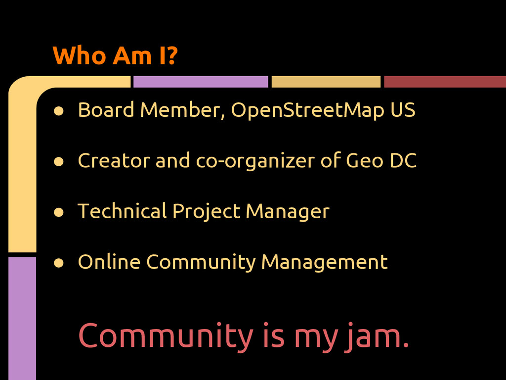 ● Board Member, OpenStreetMap US ● Creator and ...