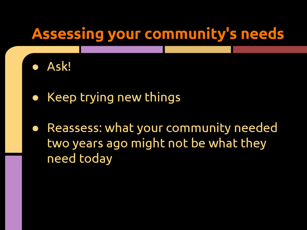 ● Ask! ● Keep trying new things ● Reassess: wha...