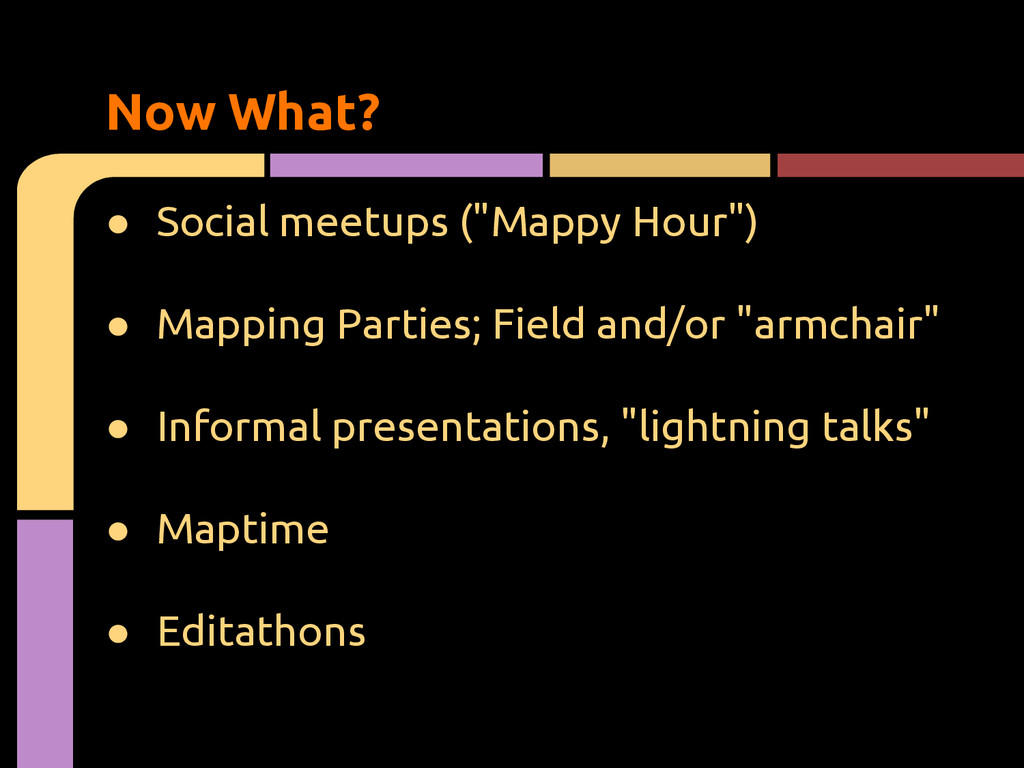 """● Social meetups (""""Mappy Hour"""") ● Mapping Parti..."""