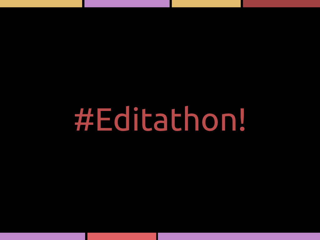 #Editathon!
