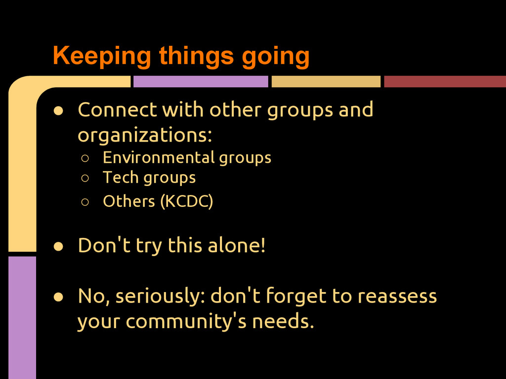 ● Connect with other groups and organizations: ...