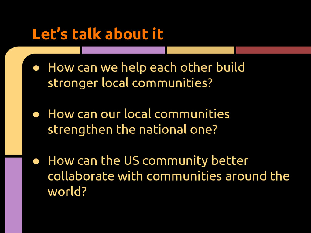 ● How can we help each other build stronger loc...