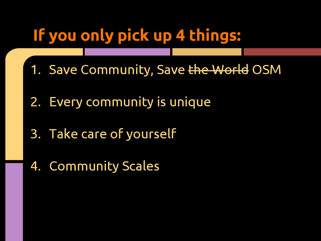 1. Save Community, Save the World OSM 2. Every ...