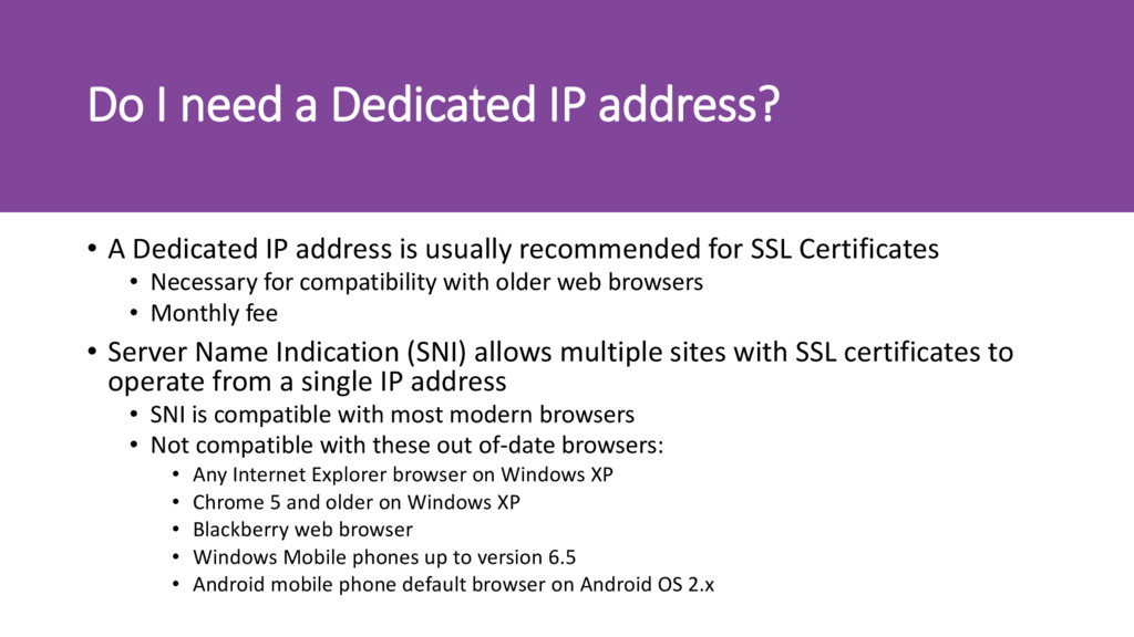 Do I need a Dedicated IP address? • A Dedicated...