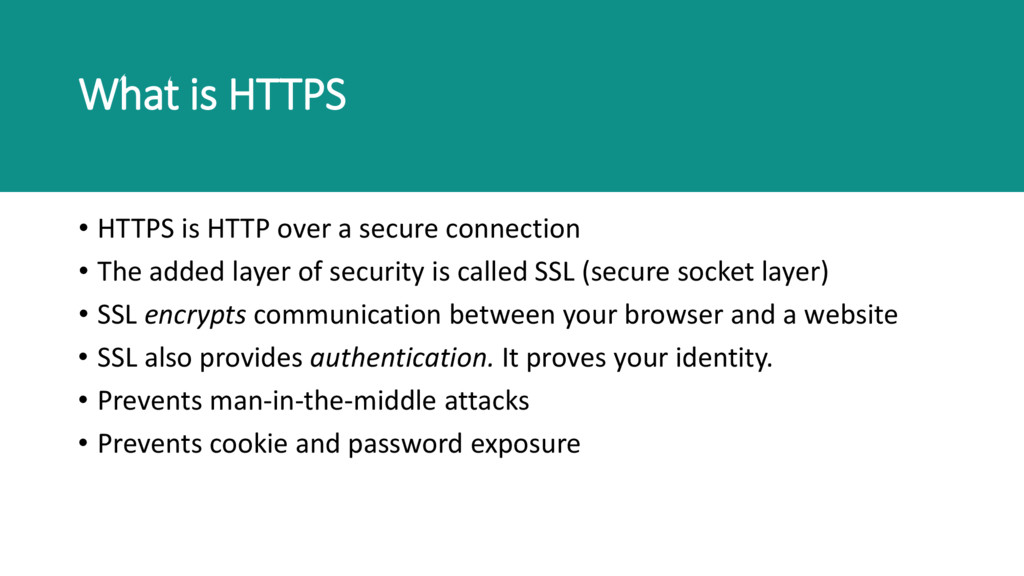 What is HTTPS • HTTPS is HTTP over a secure con...