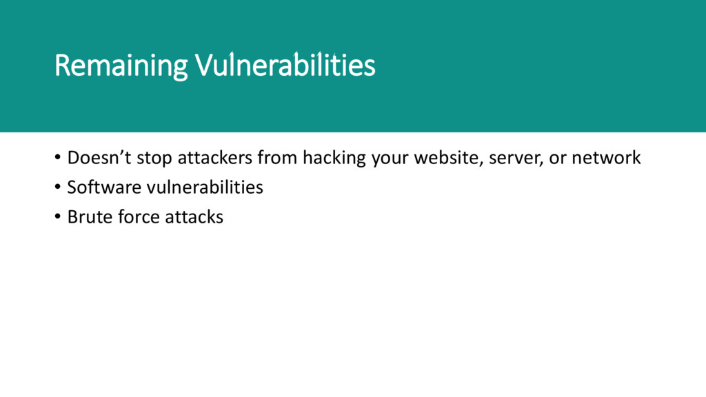Remaining Vulnerabilities • Doesn't stop attack...