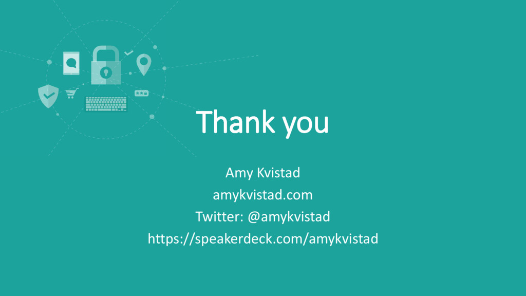 Thank you Amy Kvistad amykvistad.com Twitter: @...